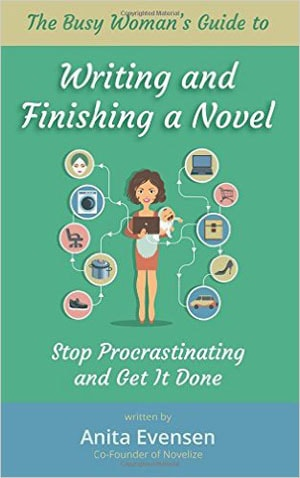 The Busy Woman's Guide to Writing and Finishing a Novel Cover Image